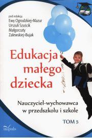 Edukacja małego dziecka Tom 5