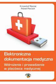 Elektroniczna dokumentacja medyczna. Wdrożenie i prowadzenie w placówce medycznej (wydanie trzecie zaktualizowane)