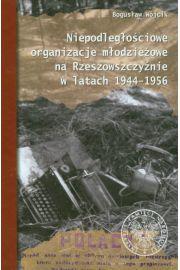 Niepodleg�o�ciowe organizacje m�odzie�owe na Rzeszowszczy�nie w latach 1944-1956 - W�jcik Bogus�aw