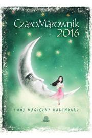 CzaroMarownik 2016 - Twój Magiczny Kalendarz - Praca zbiorowa