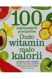 100 najlepszych przepisów Dużo witamin mało kalorii