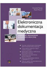 Elektroniczna dokumentacja medyczna. Wdrożenie i prowadzenie w placówce medycznej.