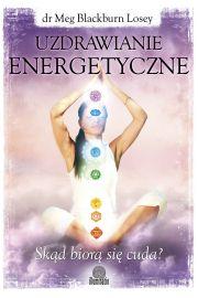 Uzdrawianie energetyczne - Dr Meg Blackburn Losey