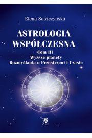 Astrologia współczesna. Tom III Wyższe planety.