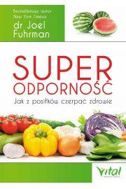 Superodporność jak z posiłków czerpać zdrowie