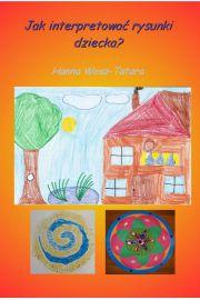 Jak interpretować rysunki dziecka?