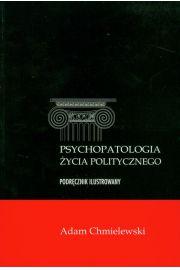 Psychopatologia życia politycznego - Chmielewski Adam