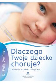 Dlaczego Twoje dziecko choruje? Jedzenie źródłem d