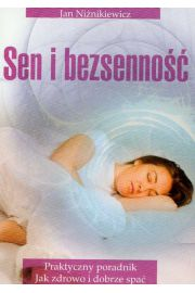Sen i bezsenno�� Praktyczny poradnik jak zdrowo spa� i dobrze spa� Tom 2