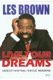 Urzeczywistniaj swoje marzenia