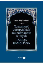 To�samo�� europejskich muzu�man�w w my�li Tariqa Ramadana