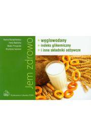Jem zdrowo węglowodany indeks gikemiczny i inne składniki odżywcze