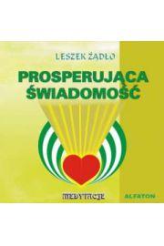 Prosperująca świadomość - CD - Leszek Żądło