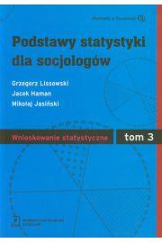 Podstawy statystyki dla socjologów Tom 3 Wnioskowanie statystyczne