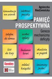 Pami�� prospektywna Geneza mechanizmy deficyty