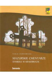 Mazurskie cmentarze Symbole w krajobrazie