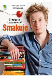 Grzegorz Łapanowski smakuje