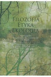 Filozofia - Etyka - Ekologia. Profesorowi Włodzimierzowi Tyburskiemu w darze