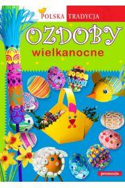 Ozdoby wielkanocne polska tradycja