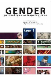 Gender Perspektywa antropologiczna Tom 1