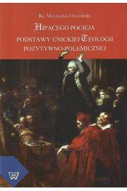 Hipacego Pocieja podstawy unickiej teologii pozytywno-polemicznej
