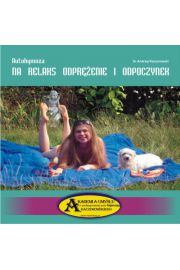 Autohipnoza na relaks, odprężenie i odpoczynek CD - Dr Andrzej Kaczorowski