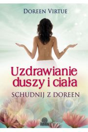 Uzdrawianie duszy i ciała - Virtue Doreen
