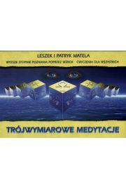 Trójwymiarowe medytacje - Matela Leszek i Patryk