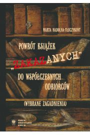 """Powrót książek """"zakazanych"""" do współczesnych odbiorców (wybrane zagadnienia)"""