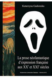 La prose néofantastique d'expression française aux XXe et XXIe si?cles