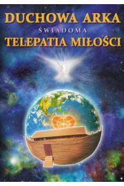 Duchowa Arka Świadoma Teleaptia Miłości