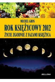 Rok księżycowy 2012. Życie zgodne z fazami księżyca