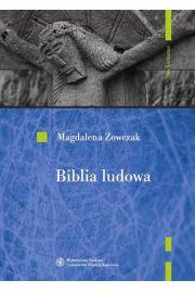 Biblia ludowa. Interpretacje w�tk�w biblijnych w kulturze ludowej