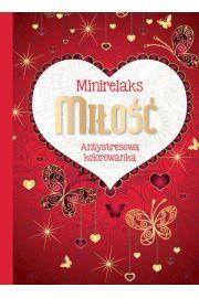 MiniRelaks Mi�o��. Antystresowa kolorowanka
