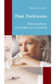 Pani Parkinson. Historia kobiety, która nigdy się nie poddała
