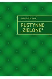 """PUSTYNNE """"ZIELONE"""""""