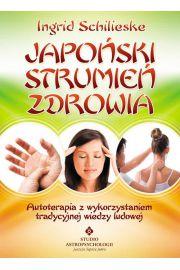 Japo�ski strumie� zdrowia autoterapia z wykorzystaniem tradycyjnej wiedzy ludowej