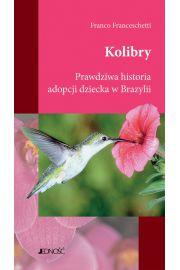 Kolibry. Prawdziwa historia adopcji dziecka w Brazylii