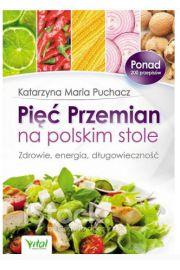 Pięć Przemian na polskim stole.