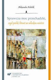 Sprawcza moc przechadzki, czyli polski literat we w�oskim mie�cie