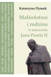 Ma��e�stwo i rodzina w nauczaniu Jana Paw�a II