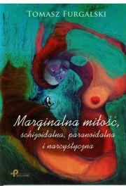 Marginalna mi�o��, schizoidalna, paranoidalna i narcystyczna