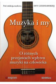 Muzyka i my. O różnych przejawach wpływu muzyki na człowieka