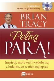 Pe�n� par�! Inspiruj, motywuj i wydobywaj z ludzi to, co w nich najlepsze (audiobook)