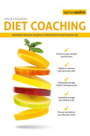 Diet coaching. Pierwsza polska książka o świadomym odżywianiu się