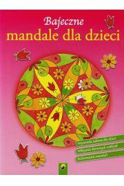 Bajeczne mandale dla dzieci Kwiaty