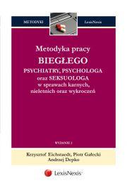 Metodyka pracy bieg�ego psychiatry, psychologa oraz seksuologa w sprawach karnych, nieletnich oraz wykrocze�