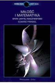 Miłość i matematyka. Istota ukrytej rzeczywistości