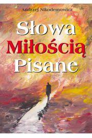 S�owa mi�o�ci� pisane - Andrzej Nikodemowicz