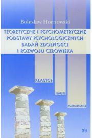 Teoretyczne i psychometryczne podstawy psychologicznych badań zdolności i rozwoju człowieka